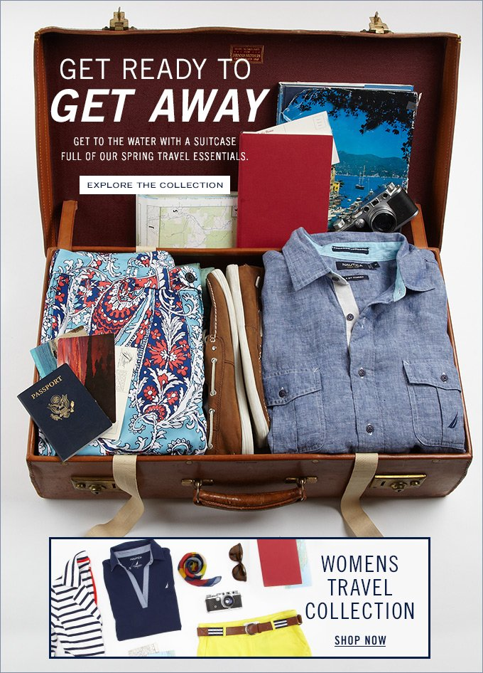 Get Ready To Get Away. Explore Our Travel Collections.