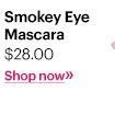 Smokey Eye Mascara, $28 Shop Now »