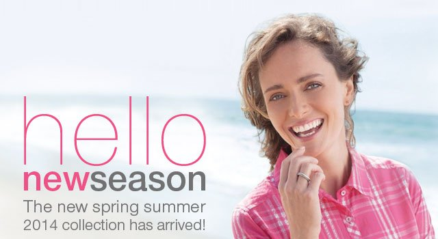 Hello New Season - The new spring summer 2014 collection has arrived!