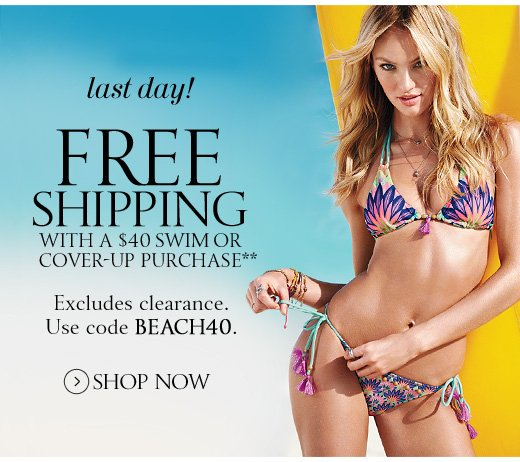 Last Day! Free Shipping With A $40 Swim Or Cover-Up Purchase