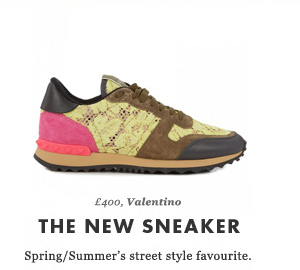 £400, Valentino  - THE NEW SNEAKER Spring/Summer's street style favourite.