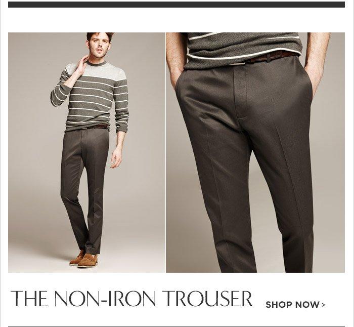 THE NON-IRON TROUSER | SHOP NOW