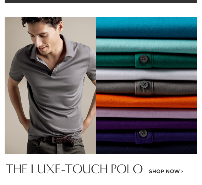 THE LUXE-TOUCH POLO | SHOP NOW