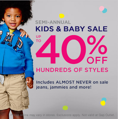 SEMI-ANNUAL KIDS & BABY SALE | UP TO 40% OFF HUNDREDS OF STYLES