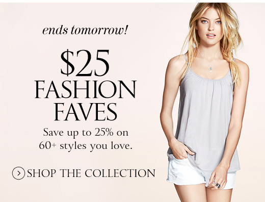 Ends Tomorrow! $25 Off Fashion Faves