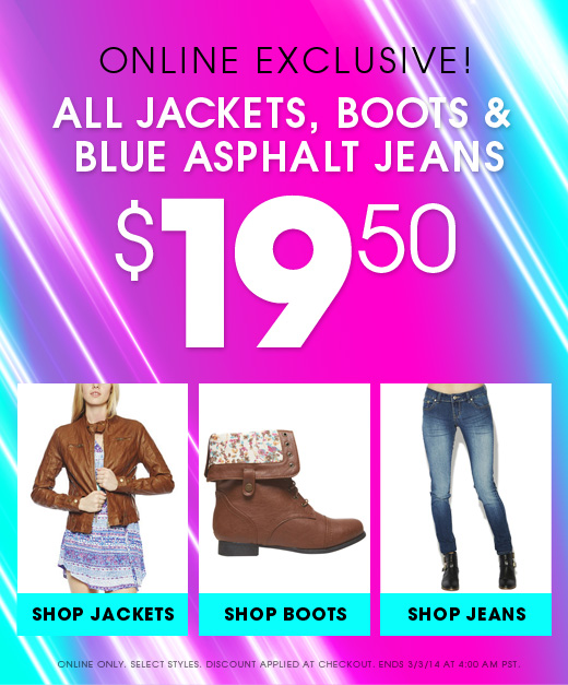Online Exclusive! - All Jackets, Boots & Blue Asphalt Jeans $19.50