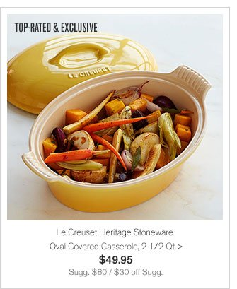 TOP-RATED & EXCLUSIVE - Le Creuset Heritage Stoneware Oval Covered Casserole, 2 1/2 Qt. - $49.95 - Sugg. $80 / $30 off Sugg.
