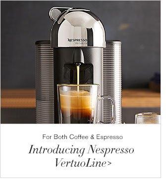 For Both Coffee & Espresso - Introducing Nespresso VertuoLine