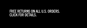 FREE RETURNS ON ALL U.S. ORDERS. CLICK FOR DETAILS.