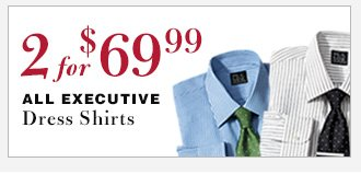 Executive Dress Shirts - 2 for $69.99 USD