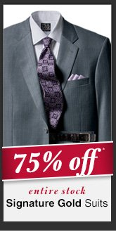 Signature Gold Suits - 75% Off*