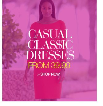 casual classic dresses from 39.99 - shop now