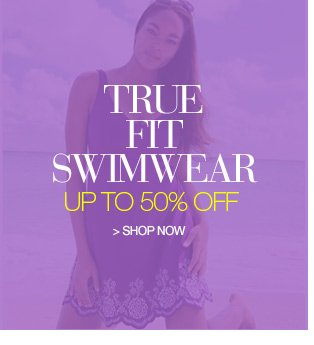 true fit swimwear up to 50 percent off - shop now