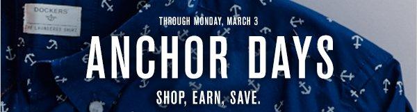 Through Monday, March 3 - Anchor Days: Shop, Earn, Save.