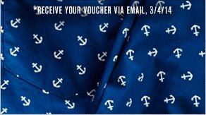 *Receive your voucher via email, 3/4/14