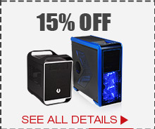 15% OFF SELECT COMPUTER CASES / POWER SUPPLIES*