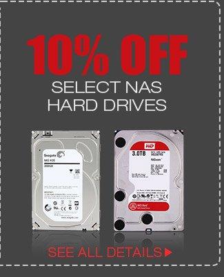 10% OFF SELECT NAS HARD DRIVES*