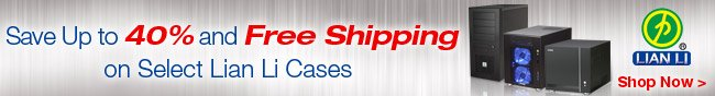 Save Up To 40% And Free Shipping On Select Lian Li Cases.