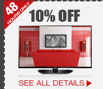 48 HOURS ONLY! 10% OFF SELECT 1080p LED-LCD HDTVs*