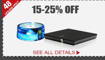 48 HOURS ONLY! 15-25% OFF SELECT DRIVES & MEDIA*