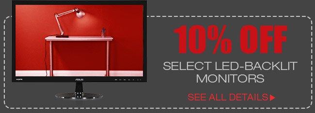 10% OFF SELECT LED-BACKLIT MONITORS*