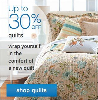 Up to 40% off quilts. Shop quilts.