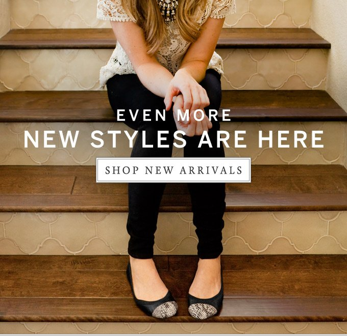 Even more new styles are here. Shop new arrivals.