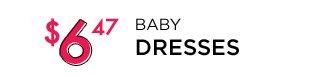 $6.47 | BABY DRESSES