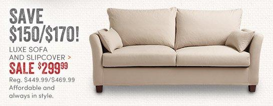 Luxe Sofa & Slipcover - $299.99