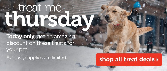 Treat me Thursday - Today only, get an amazing discount on  these treats for your pet!.