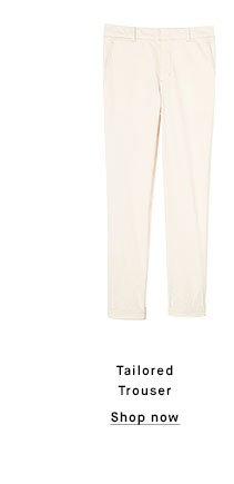 Tailored Trouser - Shop now