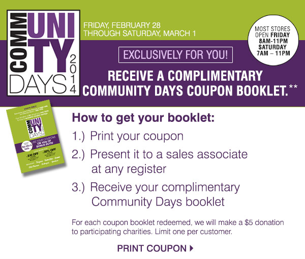 Community Days 2014 Friday, February 28 through Saturday, March 1. Exclusively for you! Receive a complimentary community days coupon booklet. Print coupon.