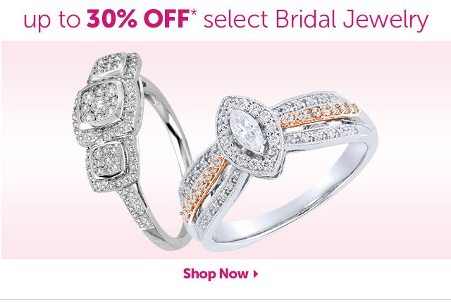 up to 30% OFF* select Bridal Jewelry - Shop Now