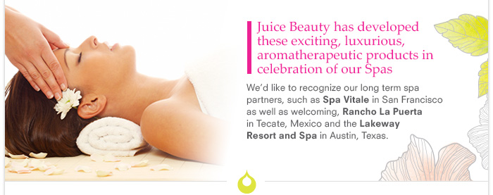 Juice Beauty has developed these exciting, luxurious, aromatherapeutic products in celebration of our Spas
