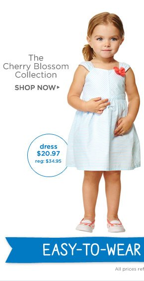 Easy-To-Wear Spring Style. The Cherry Blossom Collection. Shop Now. Dress $20.97 (reg. $34.95). All prices reflect discount.