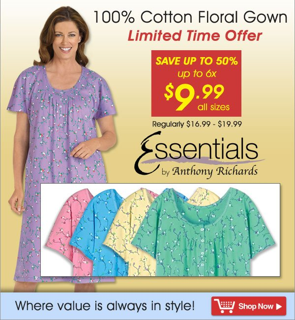 100% Cotton Knit Gown - Limited Time Offer - All sizes only $9.99! - Shop Now >>