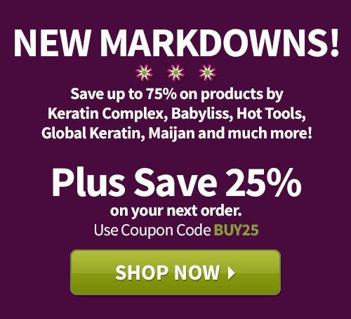 New Markdowns! Save up to 75% on products. Plus save 25% on your next order with Coupon Code BUY25.