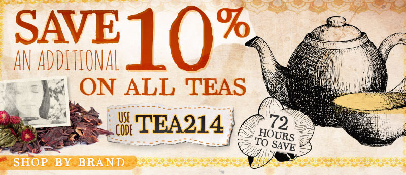 Use Promo Code TEA214 To Save An Extra 10%