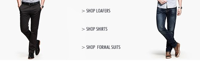 LOAFERS, SHIRTS & FORMAL SUITS