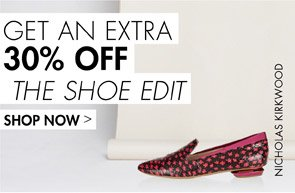 GET AN EXTRA 30% OFF THE SHOE EDIT
