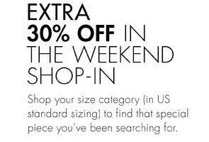 EXTRA 30% OFF IN THE WEEKEND SHOP-IN