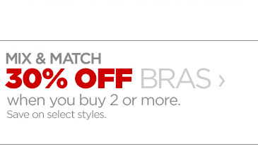 MIX & MATCH 30% OFF BRAS › when you buy 2 or more. Save on  select styles.