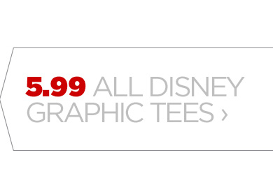 5.99 ALL DISNEY GRAPHIC TEES ›
