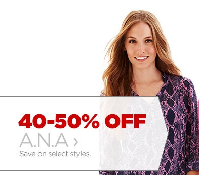 40-50% OFF A.N.A. ›   Save on select styles.