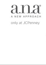a.n.a.®   A NEW APPROACH   only at JCPenney