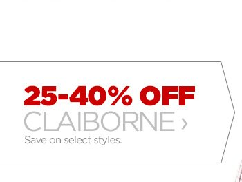 25-40% OFF CLAIBORNE › Save on select styles.