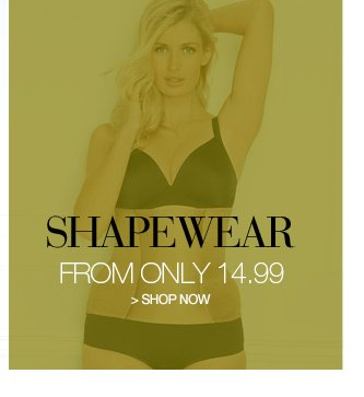 shapewear from only 14.99 - shop now