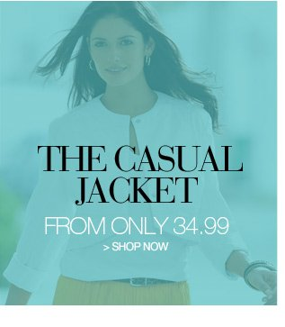 the casual jacket from only 34.99 - shop now