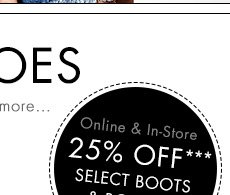 25% OFF ALL BOOTS & BOOTIES