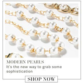 Modern Pearls. Shop Now.
